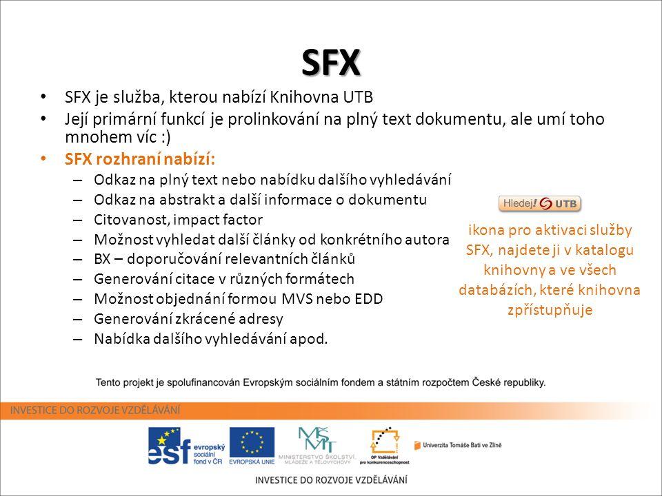 SFX SFX je služba, kterou nabízí Knihovna UTB