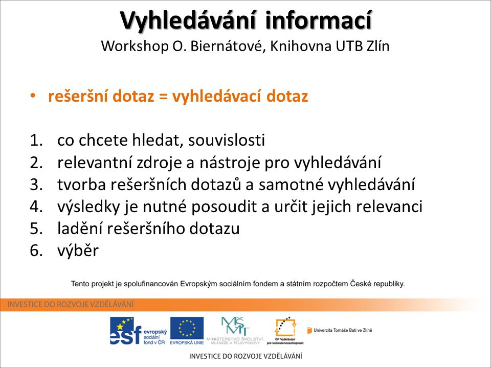Vyhledávání informací Workshop O. Biernátové, Knihovna UTB Zlín