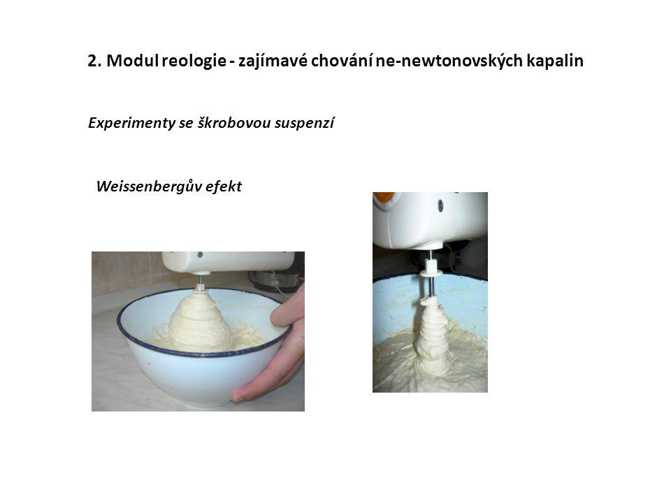 2. Modul reologie - zajímavé chování ne-newtonovských kapalin