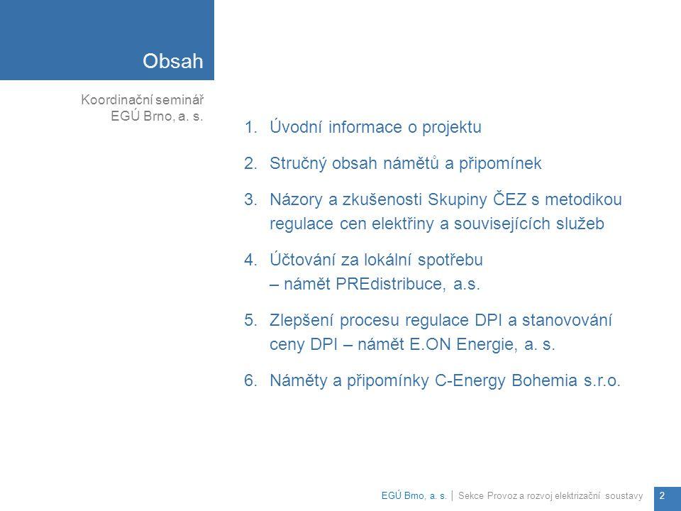 Obsah Úvodní informace o projektu Stručný obsah námětů a připomínek