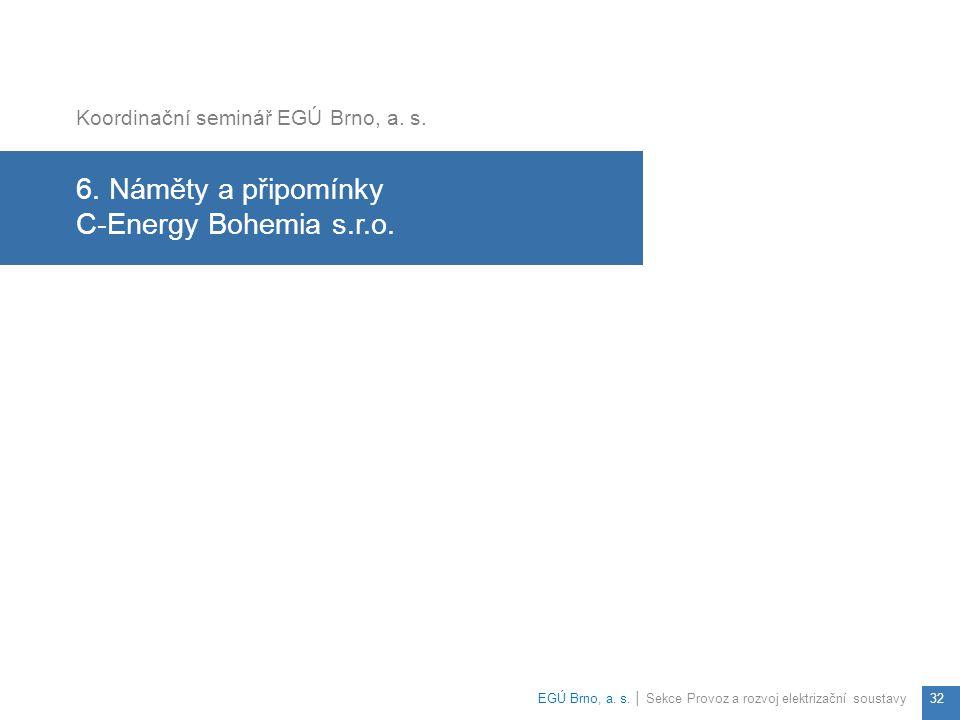 6. Náměty a připomínky C-Energy Bohemia s.r.o.