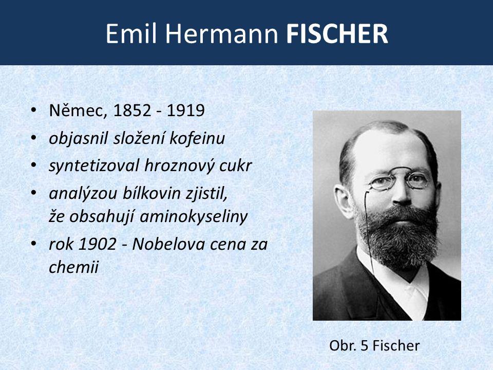 Emil Hermann FISCHER Němec, 1852 ‑ 1919 objasnil složení kofeinu