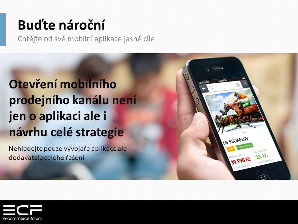 Buďte nároční Chtějte od své mobilní aplikace jasné cíle