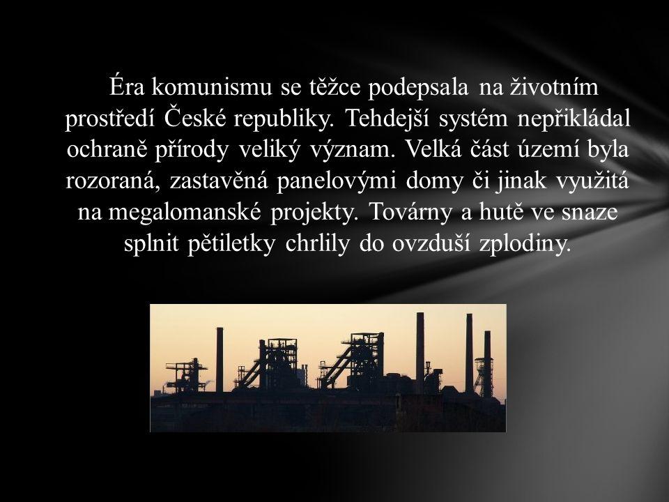 Éra komunismu se těžce podepsala na životním prostředí České republiky