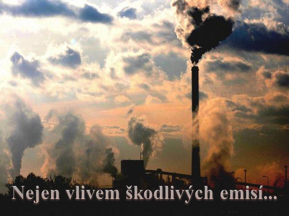 Nejen vlivem škodlivých emisí...