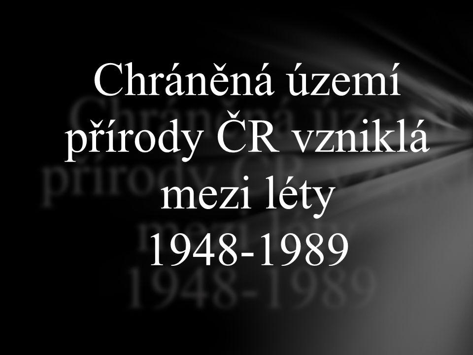 Chráněná území přírody ČR vzniklá mezi léty 1948-1989