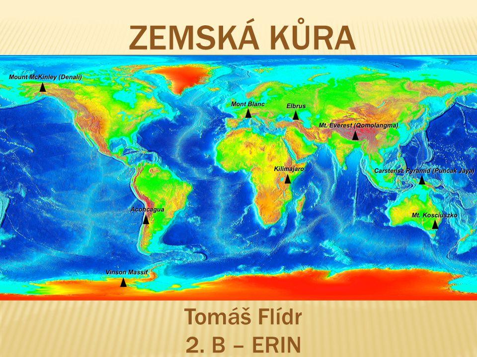 ZEMSKÁ KŮRA Tomáš Flídr 2. B – ERIN 2