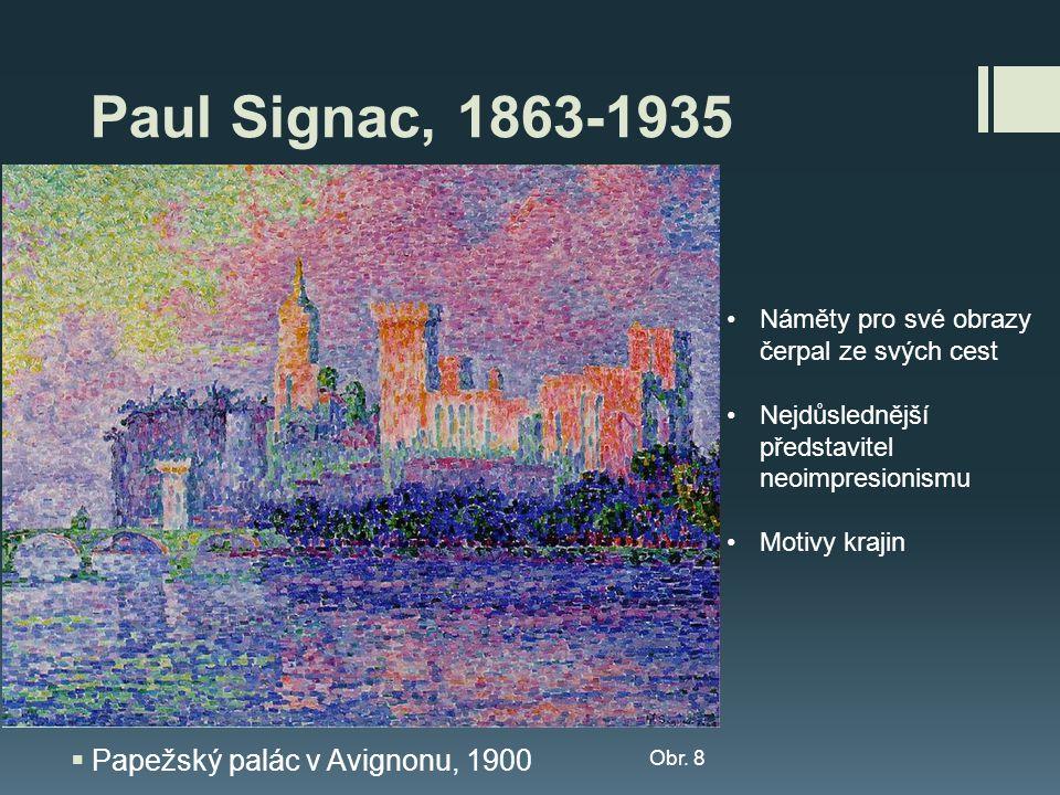 Paul Signac, 1863-1935 Papežský palác v Avignonu, 1900