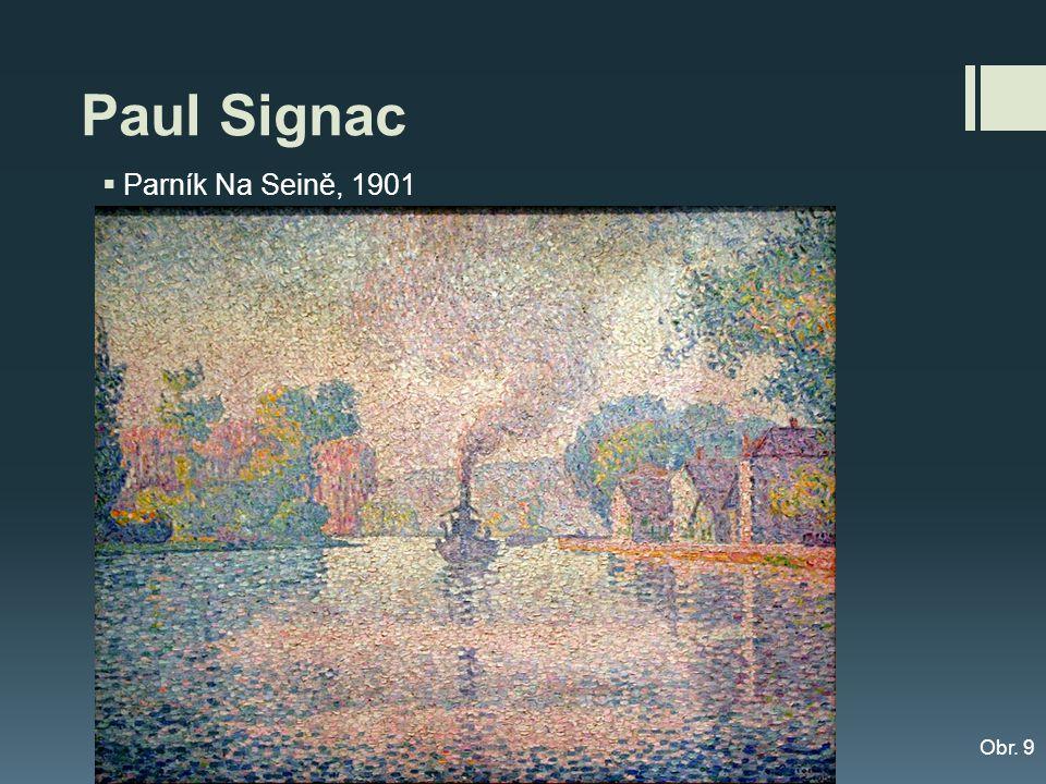 Paul Signac Parník Na Seině, 1901 Obr. 9