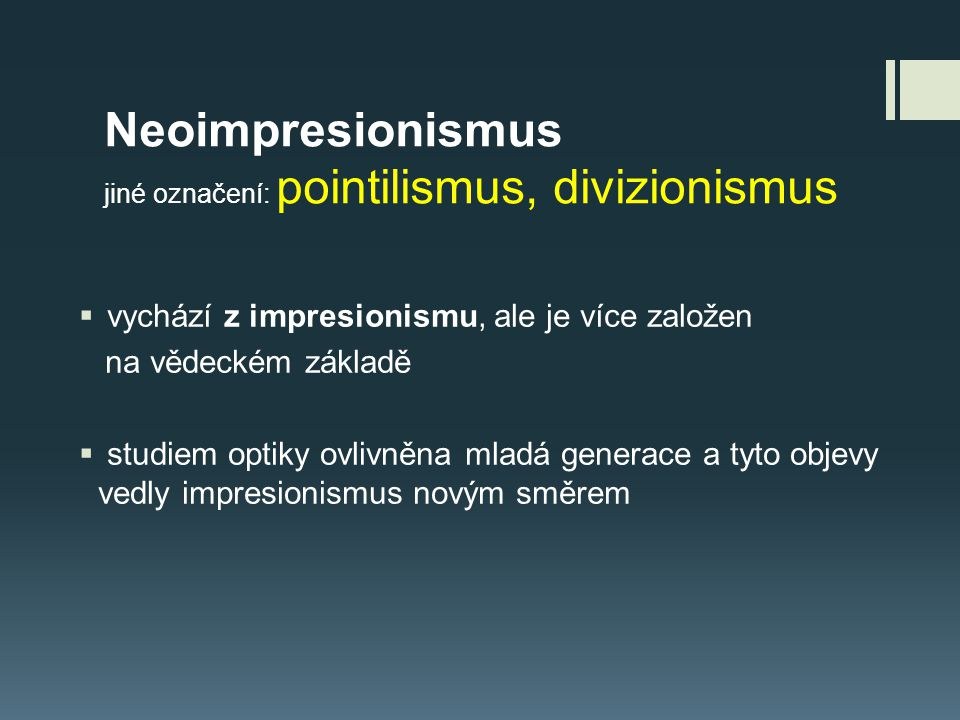 Neoimpresionismus jiné označení: pointilismus, divizionismus