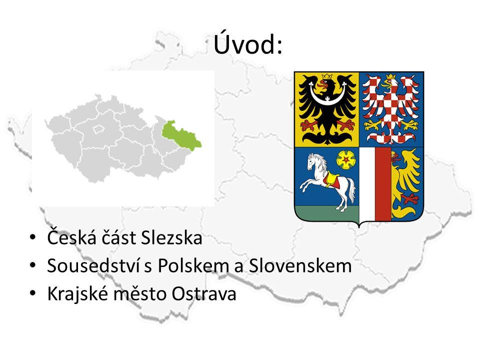 Úvod: Česká část Slezska Sousedství s Polskem a Slovenskem