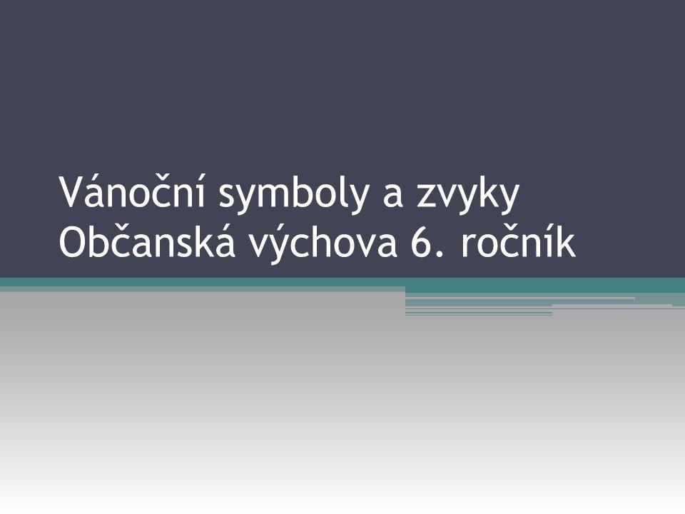 Vánoční symboly a zvyky Občanská výchova 6. ročník