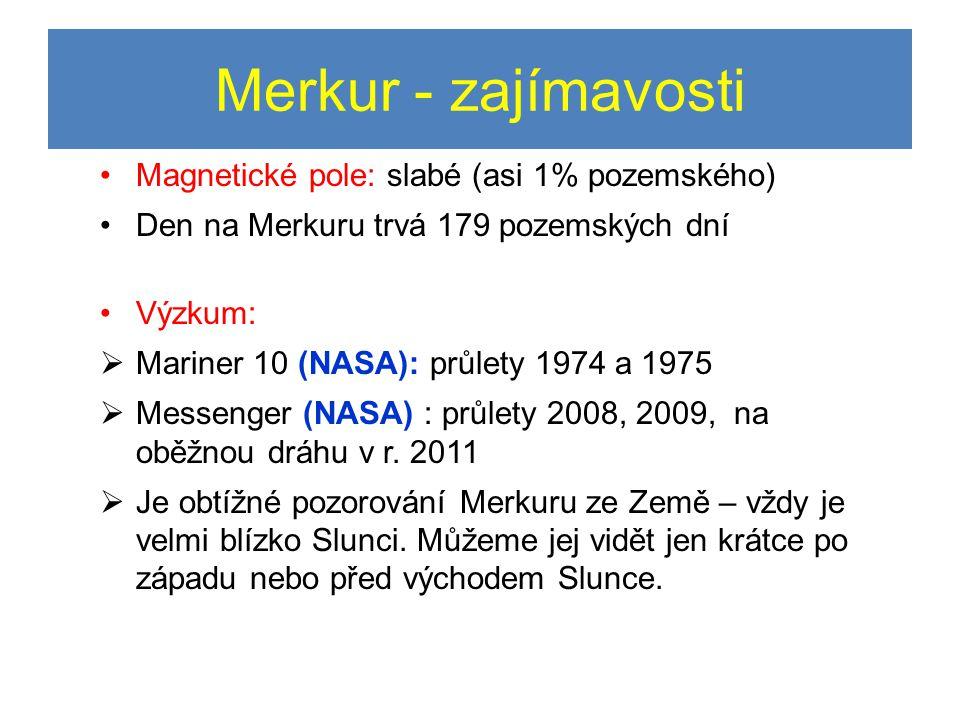 Merkur - zajímavosti Magnetické pole: slabé (asi 1% pozemského)