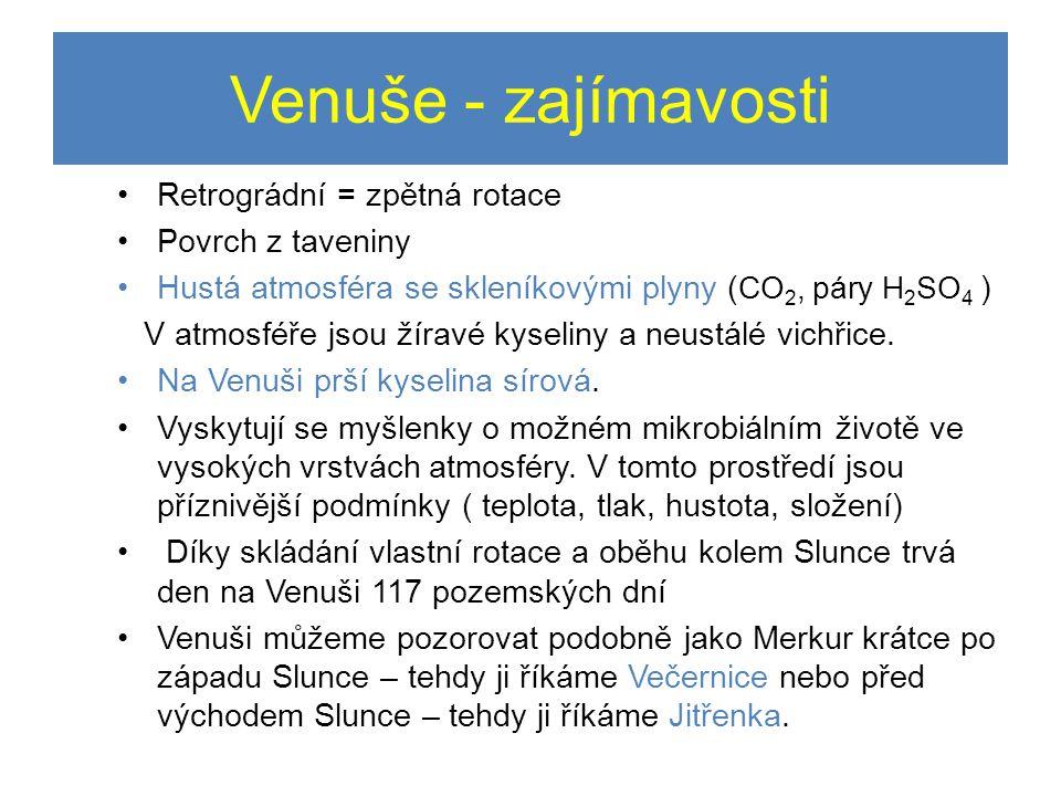 Venuše - zajímavosti Retrográdní = zpětná rotace Povrch z taveniny