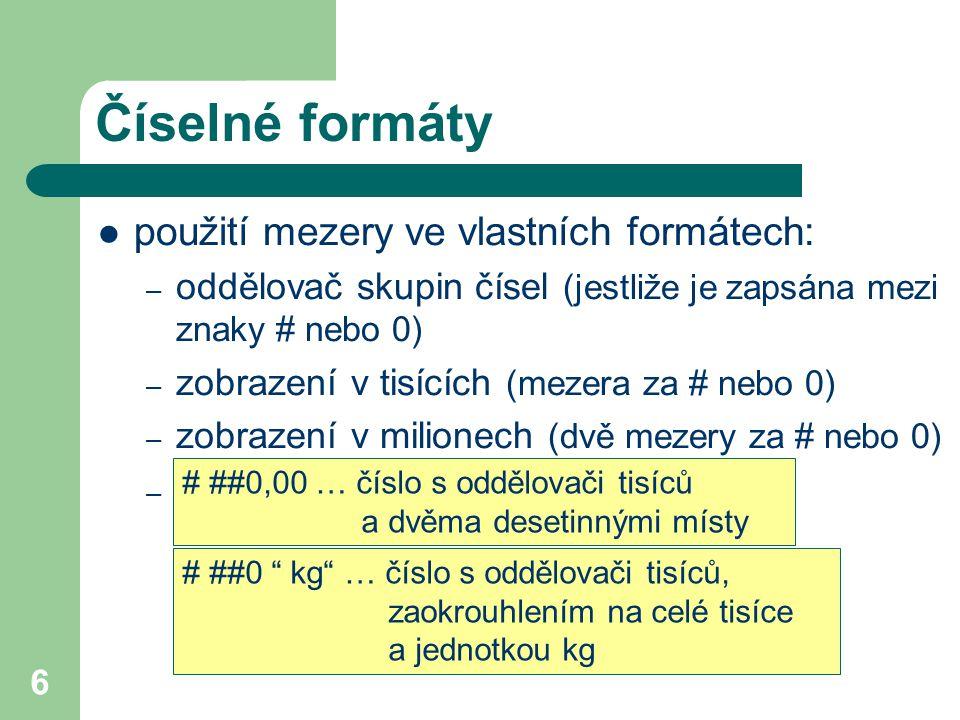 Číselné formáty použití mezery ve vlastních formátech: