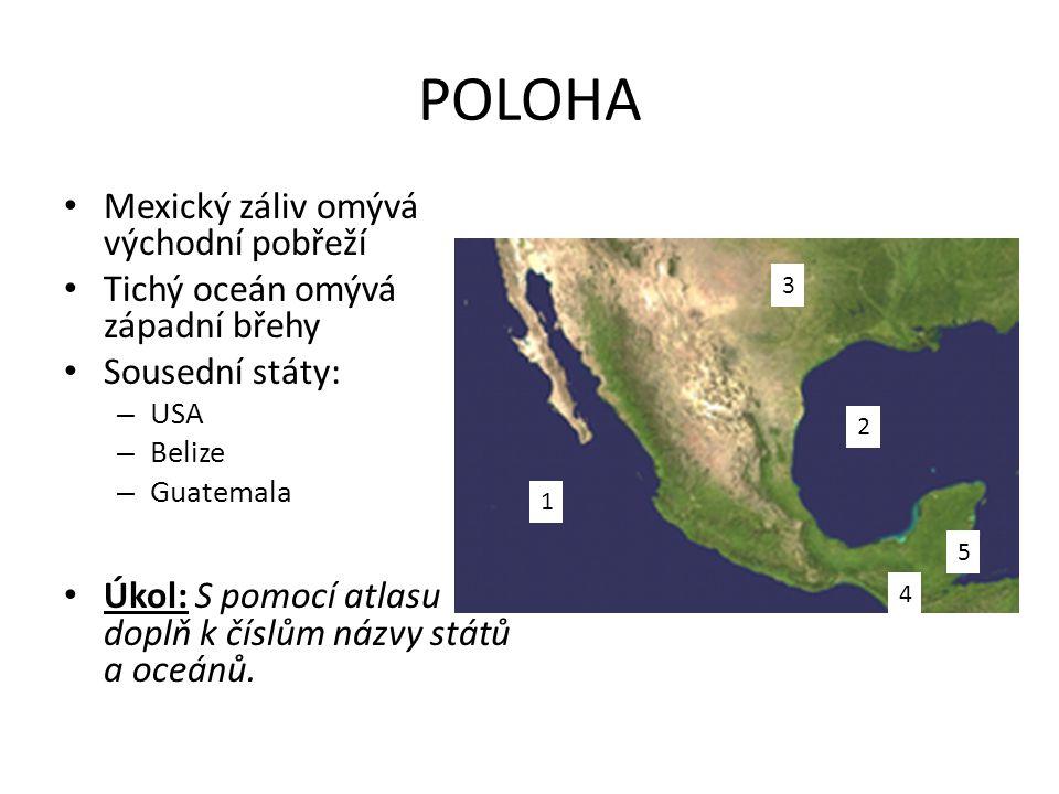 POLOHA Mexický záliv omývá východní pobřeží