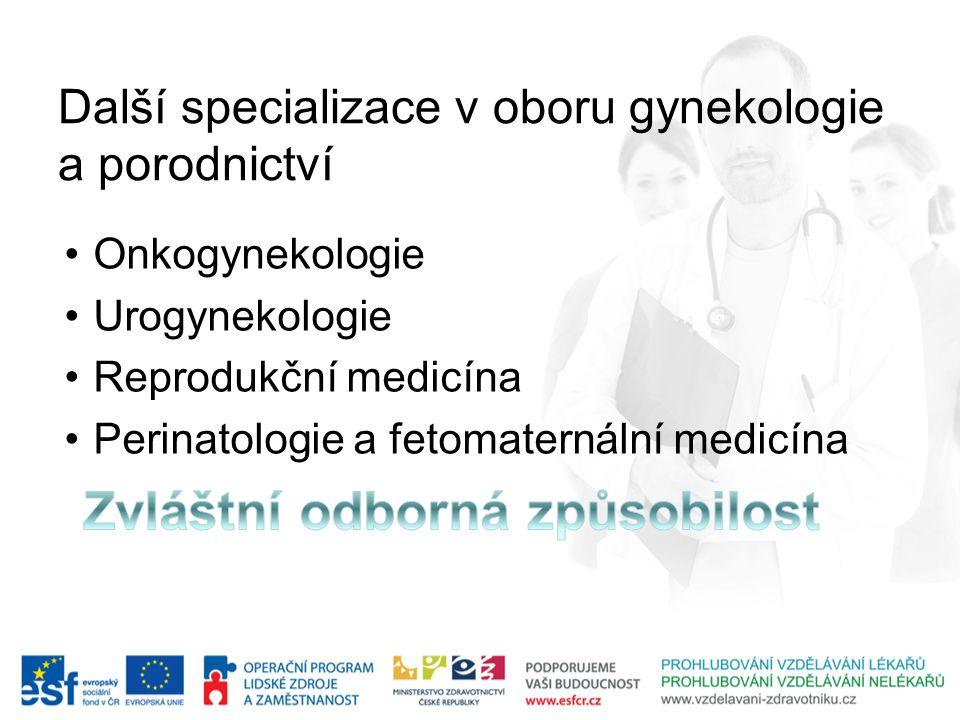 Další specializace v oboru gynekologie a porodnictví