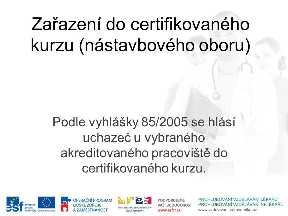 Zařazení do certifikovaného kurzu (nástavbového oboru)