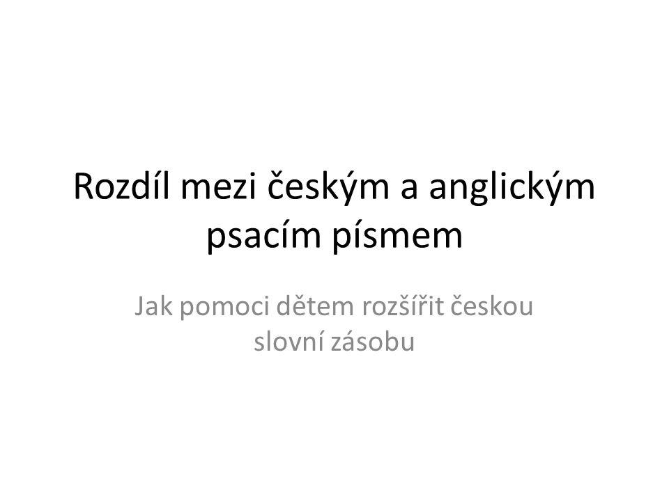 Rozdíl mezi českým a anglickým psacím písmem