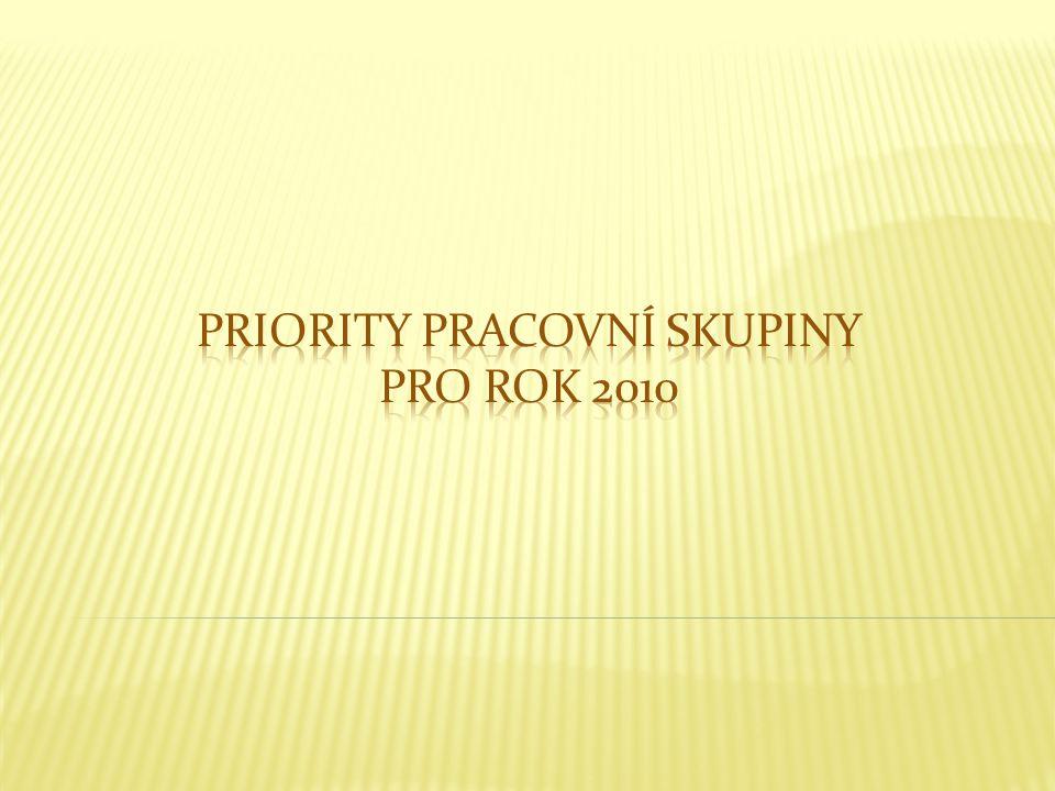 Priority pracovní skupiny Pro rok 2010