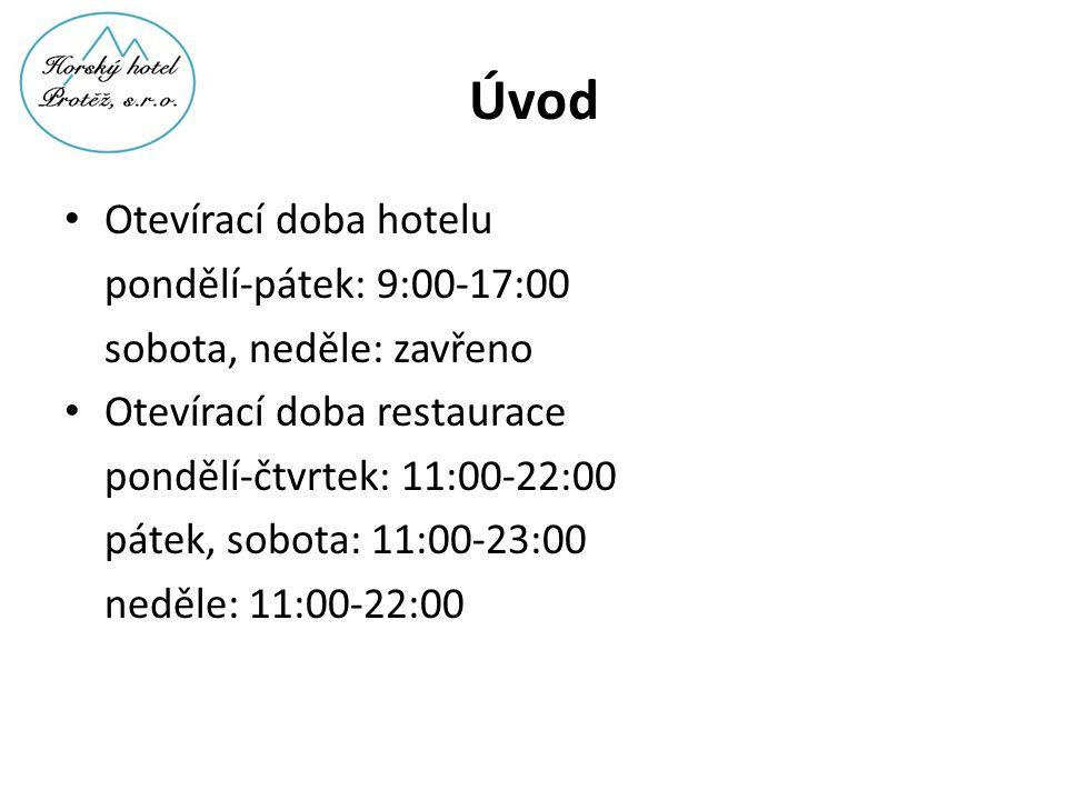 Úvod Otevírací doba hotelu pondělí-pátek: 9:00-17:00