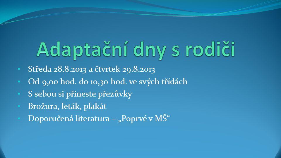 Adaptační dny s rodiči Středa 28.8.2013 a čtvrtek 29.8.2013