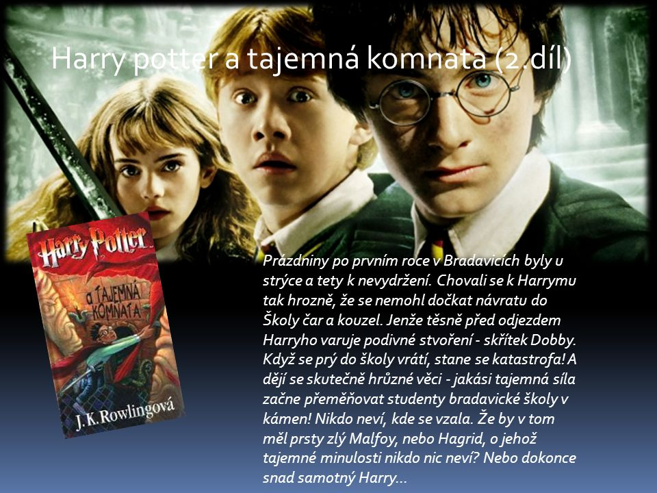 Harry potter a tajemná komnata (2.díl)