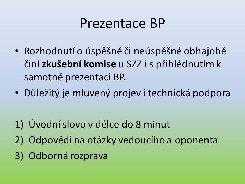 Prezentace BP Rozhodnutí o úspěšné či neúspěšné obhajobě činí zkušební komise u SZZ i s přihlédnutím k samotné prezentaci BP.