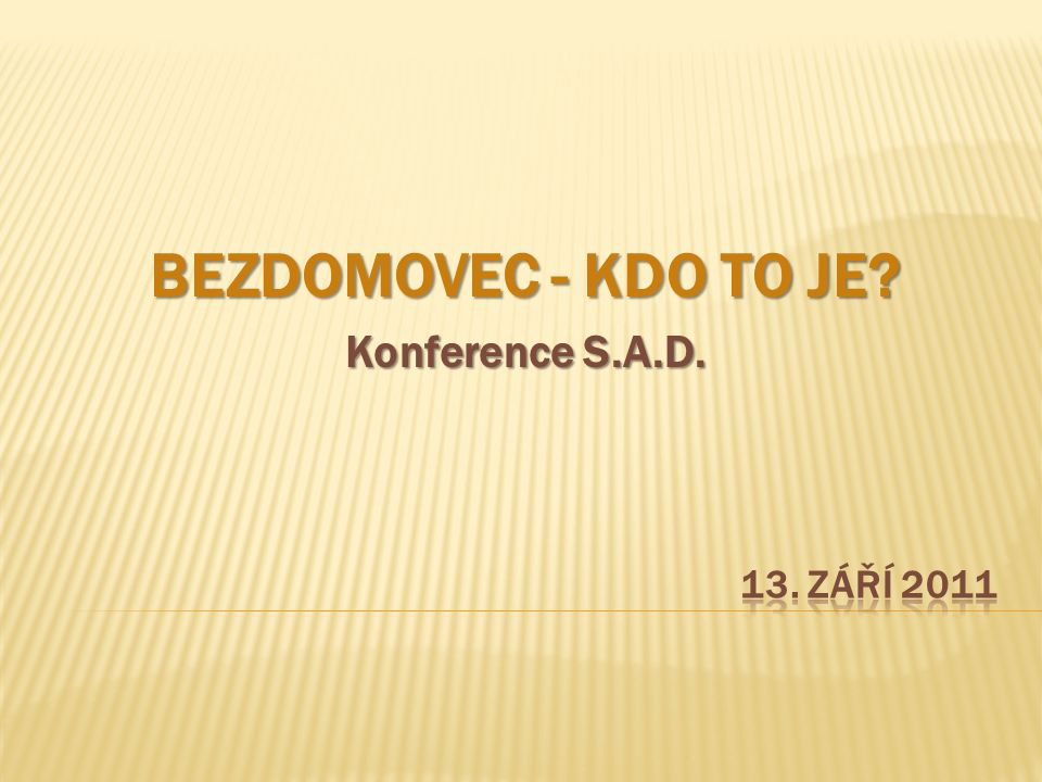 BEZDOMOVEC - KDO TO JE Konference S.A.D.