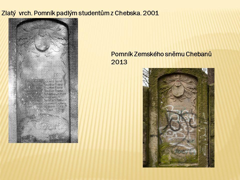 Zlatý vrch. Pomník padlým studentům z Chebska. 2001