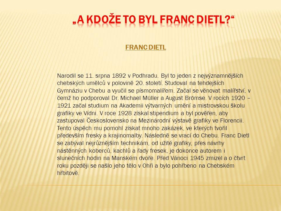 """""""A kdože to byl Franc Dietl"""