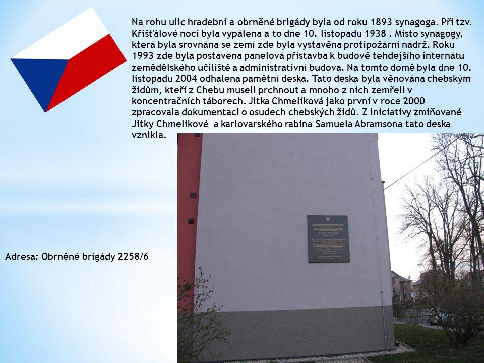 Na rohu ulic hradební a obrněné brigády byla od roku 1893 synagoga
