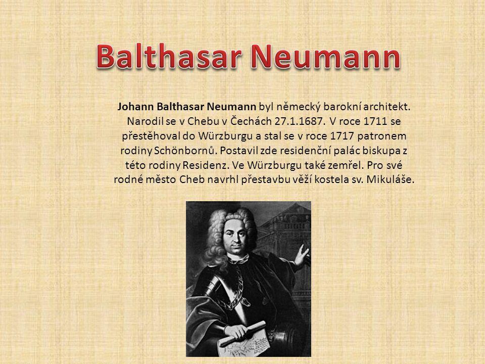 Johann Balthasar Neumann byl německý barokní architekt.