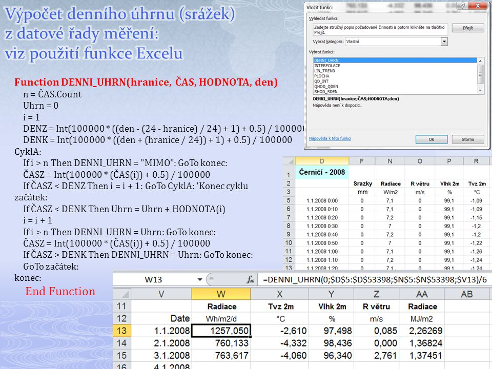 Výpočet denního úhrnu (srážek) z datové řady měření: viz použití funkce Excelu