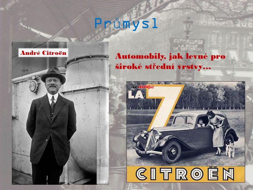 Průmysl André Citroën Automobily, jak levné pro široké střední vrstvy…
