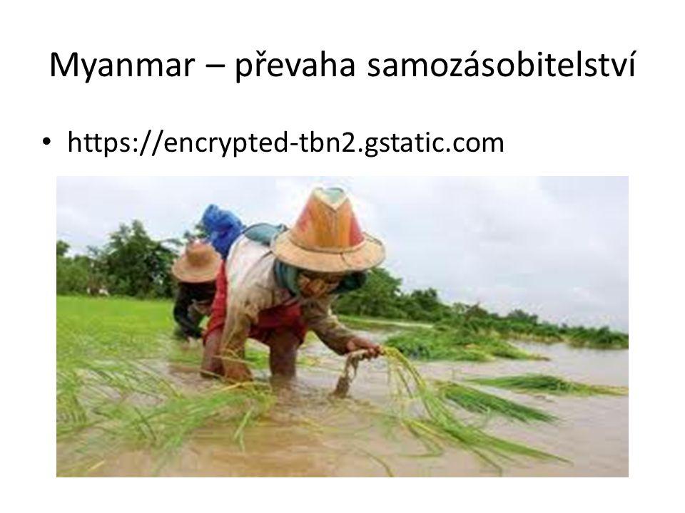 Myanmar – převaha samozásobitelství