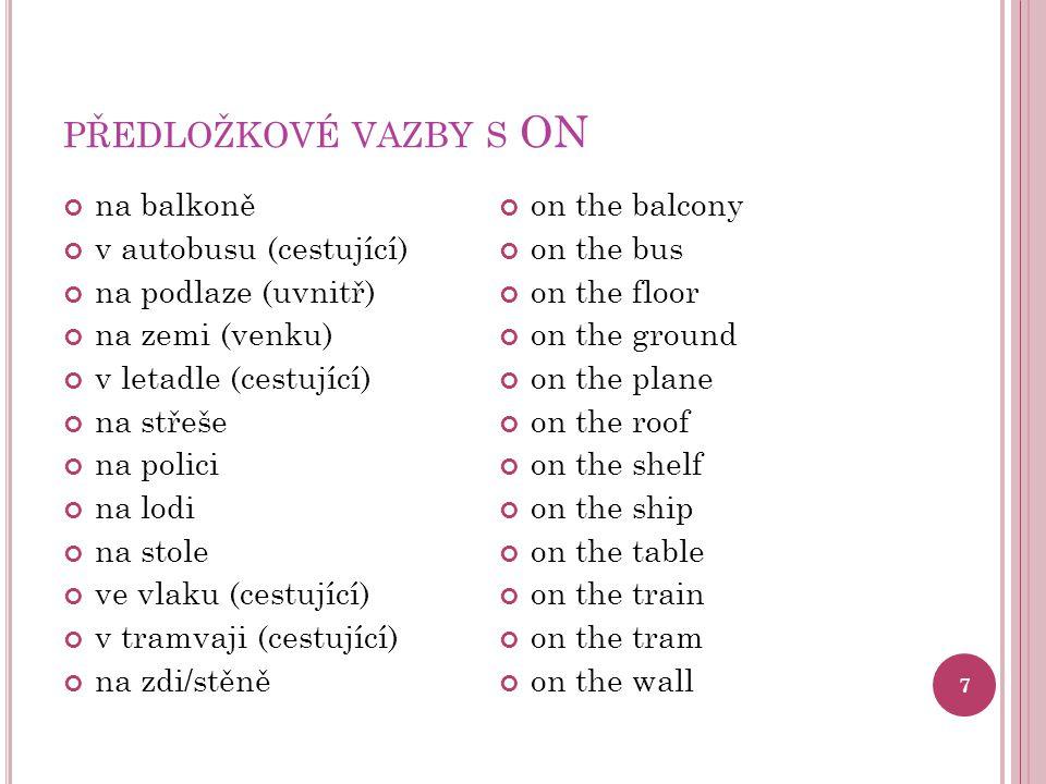 předložkové vazby s ON na balkoně v autobusu (cestující)
