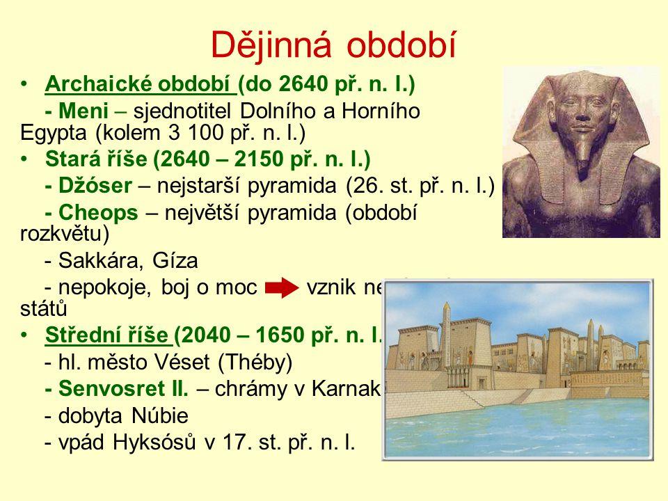 Dějinná období Archaické období (do 2640 př. n. l.)