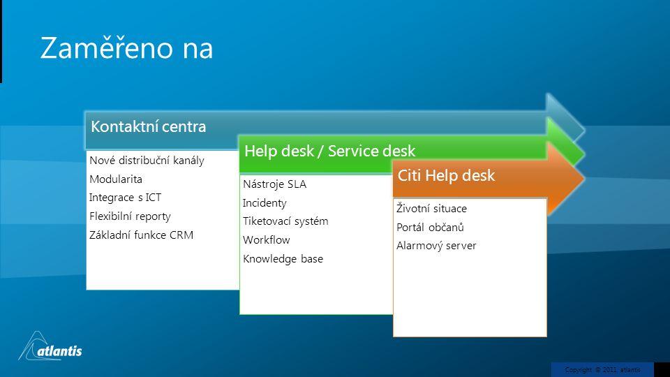 Zaměřeno na Kontaktní centra Help desk / Service desk Citi Help desk