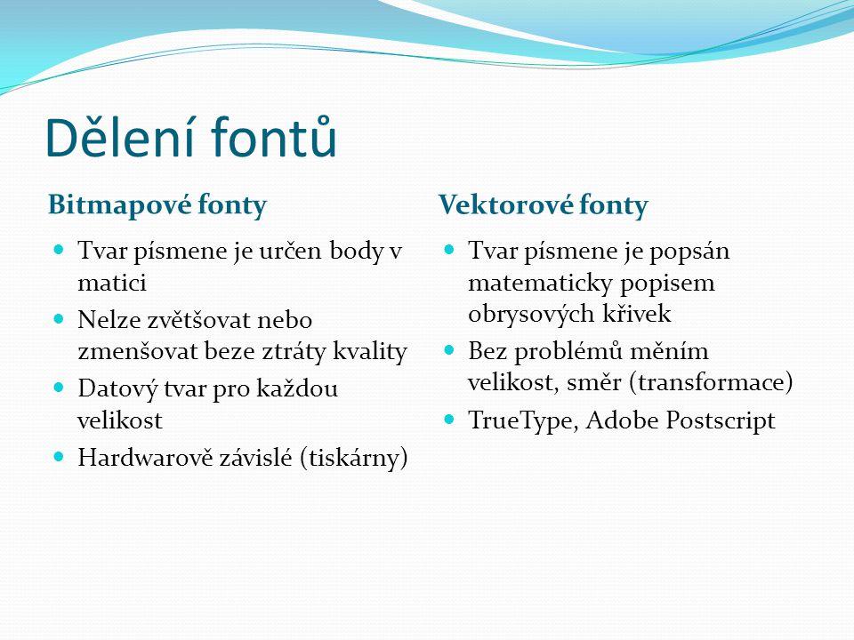 Dělení fontů Bitmapové fonty Vektorové fonty