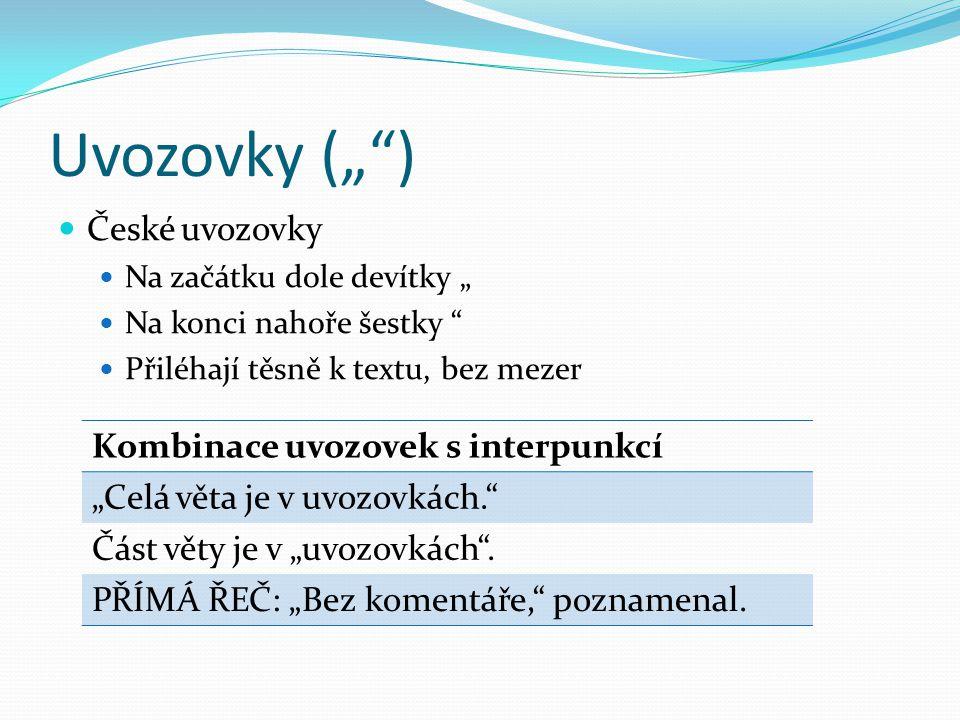 """Uvozovky ("""" ) České uvozovky Kombinace uvozovek s interpunkcí"""