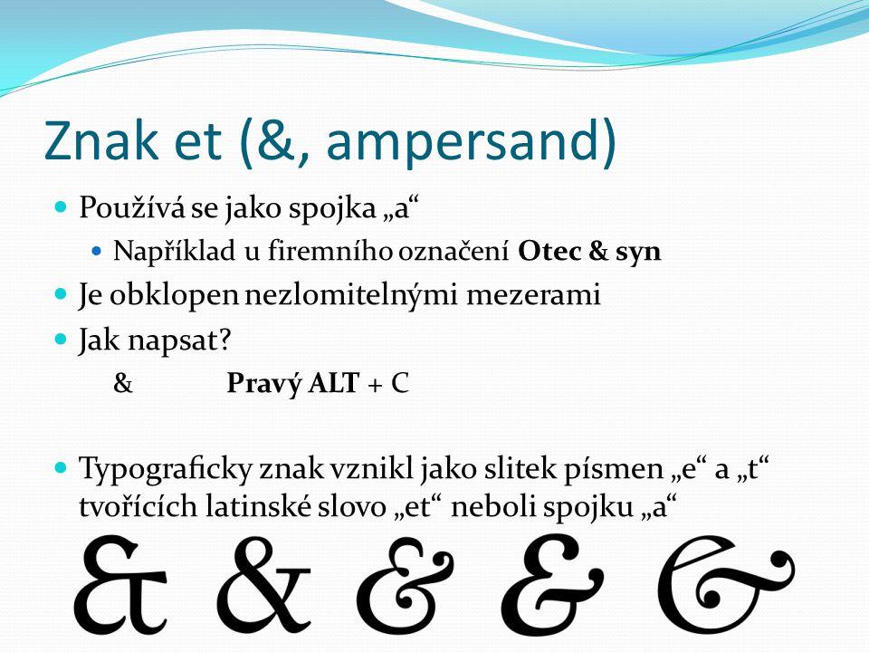 """Znak et (&, ampersand) Používá se jako spojka """"a"""