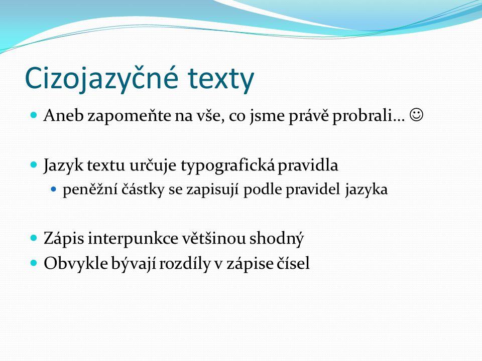 Cizojazyčné texty Aneb zapomeňte na vše, co jsme právě probrali… 