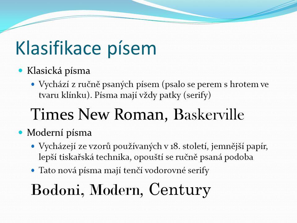 Klasifikace písem Times New Roman, Baskerville Bodoni, Modern, Century