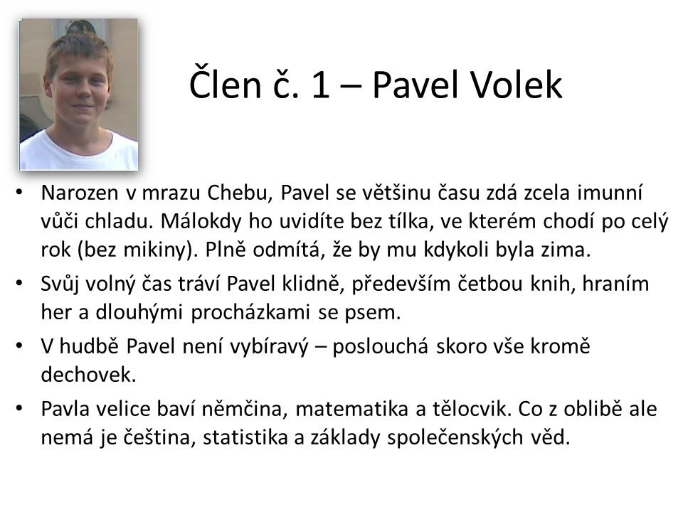 Člen č. 1 – Pavel Volek