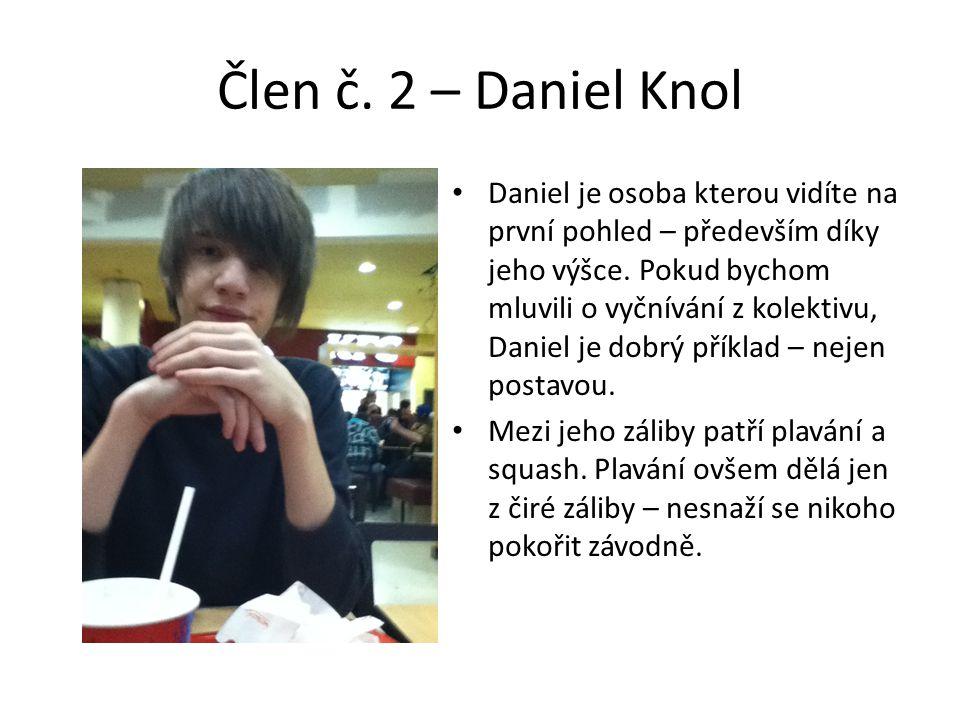 Člen č. 2 – Daniel Knol