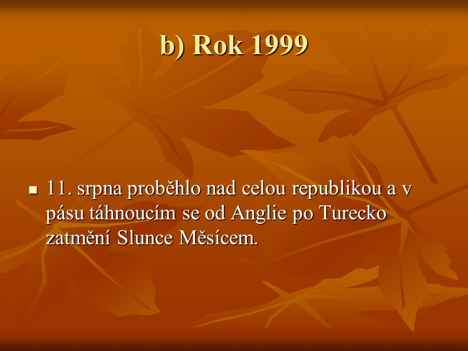b) Rok 1999 11.