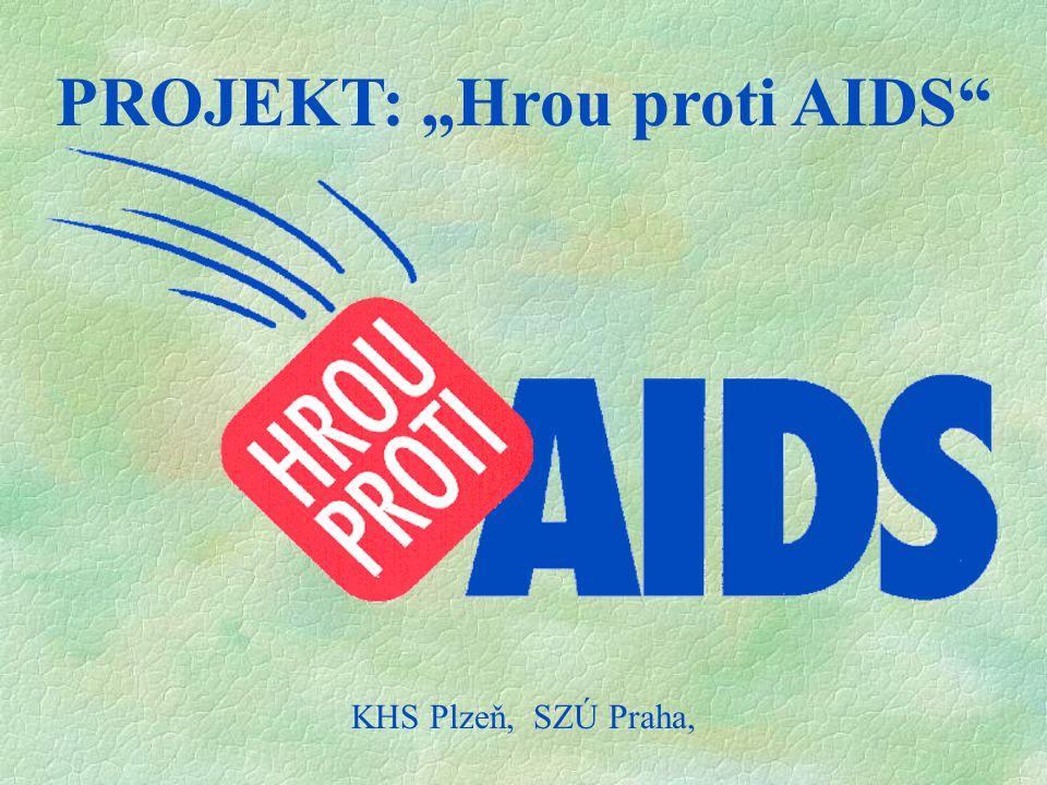"PROJEKT: ""Hrou proti AIDS"