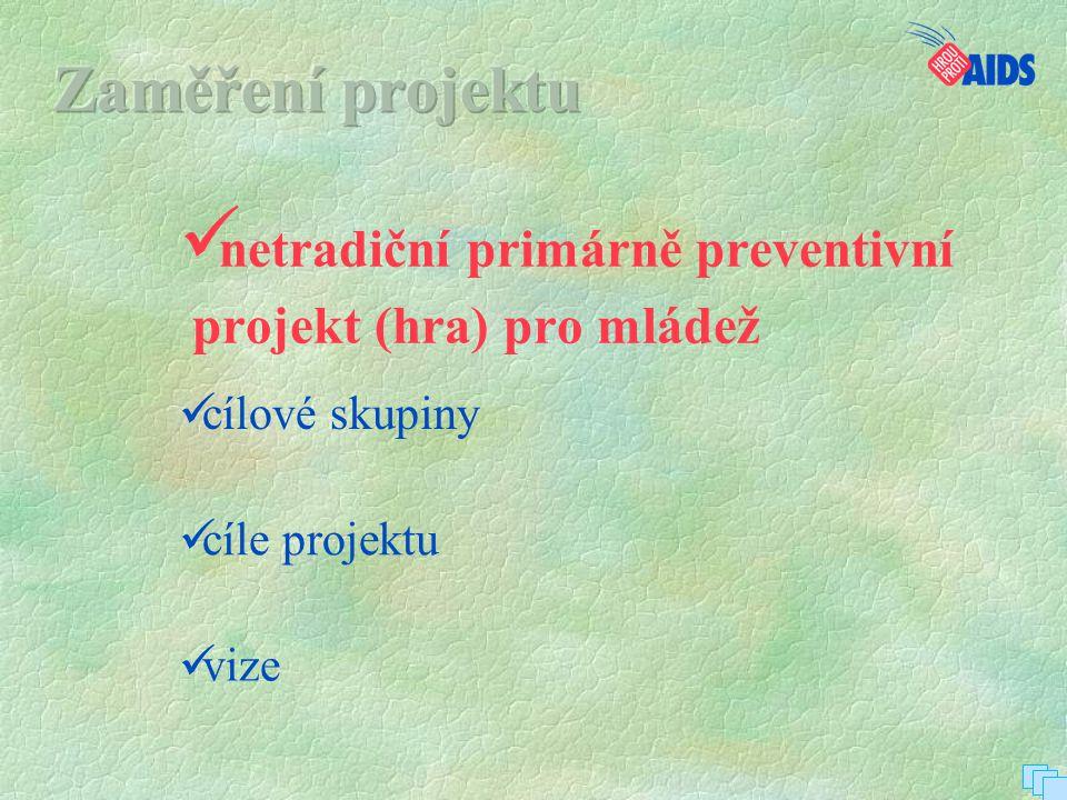 netradiční primárně preventivní projekt (hra) pro mládež