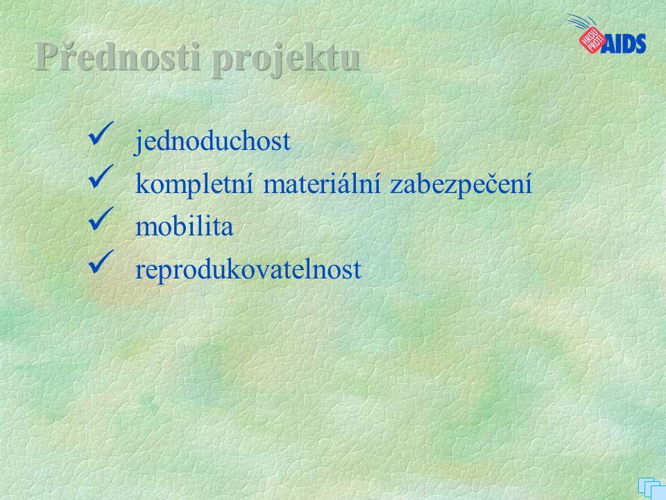 Přednosti projektu jednoduchost kompletní materiální zabezpečení